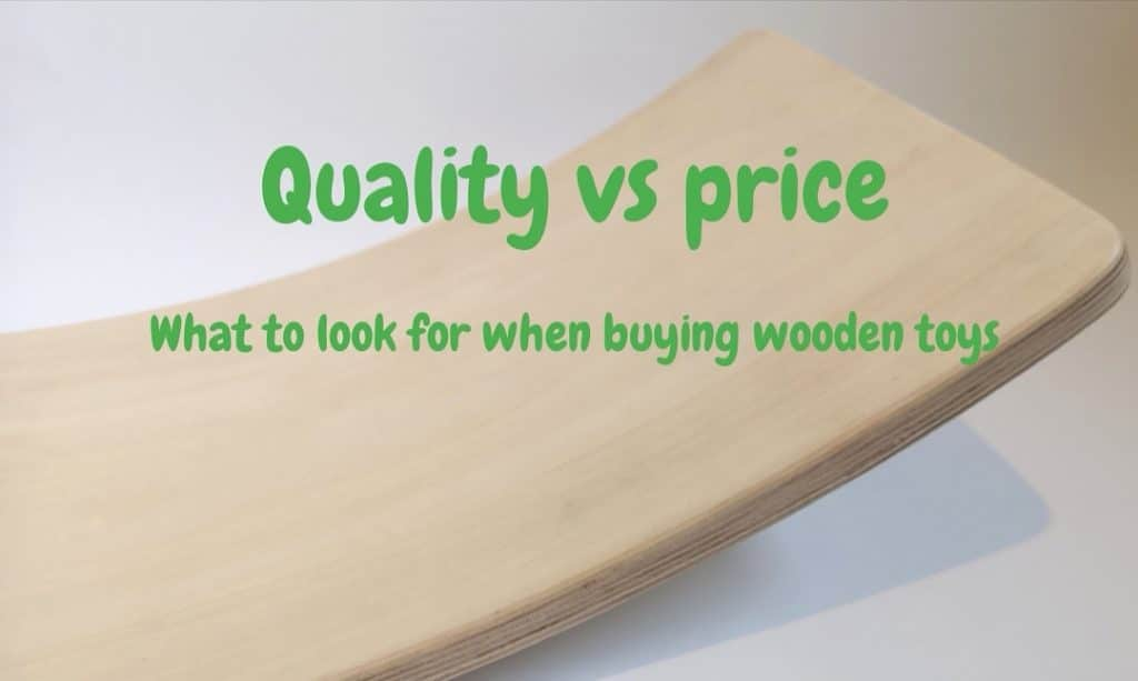 Quality vs price in wooden toys